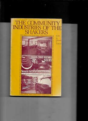 THE COMMUNITY INDUSTRIES of SHAKERS by EDWARD D ANDREW