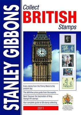 Stanley Gibbons Collect British Stamps 2011 By Hugh (ed) Jeffries