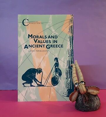 J Ferguson: Morals & Values in Ancient Greece/classical history/philosophy