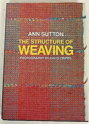 The Structure of Weaving by Ann Sutton (Hardcover 1982)