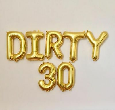 DIRTY 30 Foil Balloons Birthday Party 30th Decorations GOLD, SILVER ,PINK ,BLUE