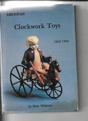 AMERICAN CLOCKWORK TOYS 1862-1900 by BLAIR WHITTON
