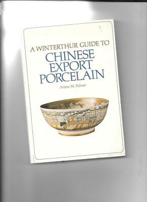 WINTERTHUR GUIDE TO CHINESE EXPORT PORCELAIN by ARLENE M PALMER