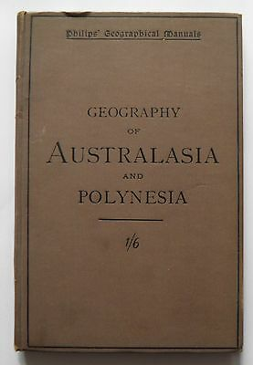 Geography of Australasia And Polynesia Philips' Geographical Manuals c.1901