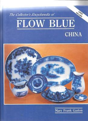 FLOW BLUE CHINA w PRICE GUIDE by MARY FRANK GASTON