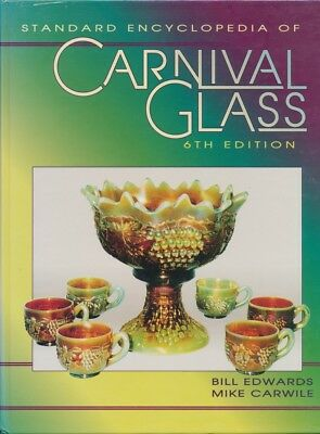 Standard Encyclopedia of Carnival Glass, 6th Edition Edwards & Carwile REFERENCE