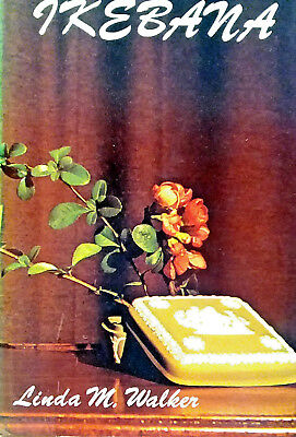 Ikebana..linda Walker..1972 H/cover..excellent Intro/basic Steps..ilusts/photos