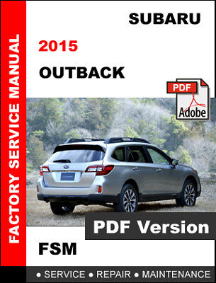 subaru outback 2015 factory service repair workshop fsm manual rh picclick com subaru outback shop manual pdf subaru outback repair manual free
