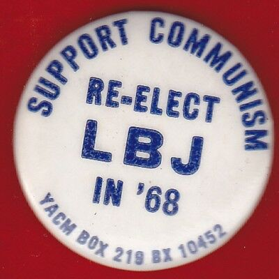 '68 SUPPORT COMMUNISM RE-ELECT LBJ Anti JOHNSON Vietnam Political Pinback Button