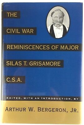 Civil War Reminiscences of Major Silas T Grisamore Book Ed by Bergeron 1993 Hdcv