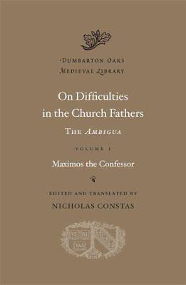 Dumbarton Oaks Medieval Library: On Difficulties in the Church Fathers - The...