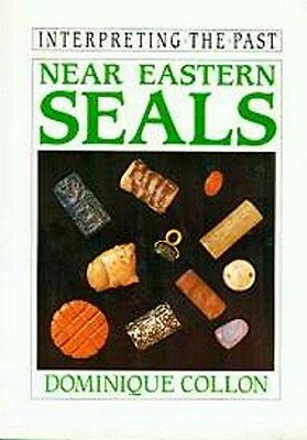 NEW Illustrated Near Eastern Seals Mesopotamia Sumer Persia Turkey Islam Akkadia
