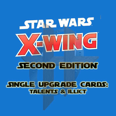 X-Wing Miniatures Game 2.0 2nd Edition- Upgrade Cards TALENTS and ILLICIT