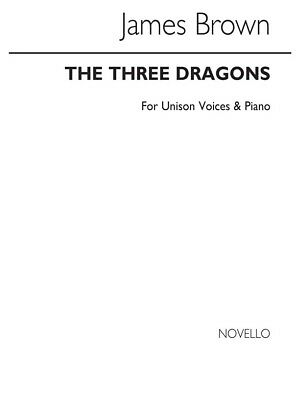 Brown J The Three Dragons Unison And Piano Unison Voice SHEET MUSIC BOOK