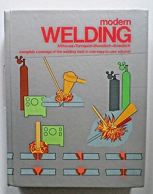 Modern Welding by Goodheart Willcox  1988, Hardcover, 736 Pages, Welding Guide