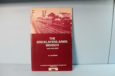 The Bricklayers Arms Branch - Oakwood Press