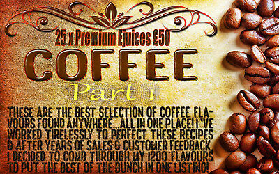 25x 10ml DIFFERENT PREMIUM COFFEE EJUICES FOR £50 - (singles available) PART 1