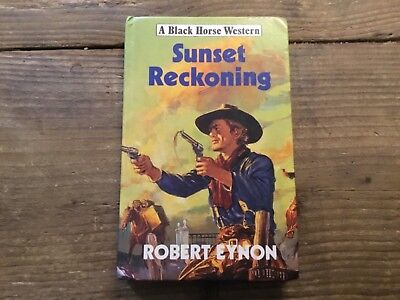 SUNSET RECKONING  WESTERN BOOK BY ROBERT EYNON ,signed ,1993