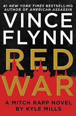 Red War: A Mitch Rapp Novel: Thriller 15 by Vince Flynn and Kyle Mills