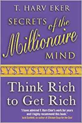 Secrets Of The Millionaire Mind: Think rich to get rich, New, Eker, T. Harv Book