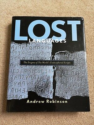 Lost Languages: The Enigma of the World's Undeciphered Scripts by Andrew Robinso