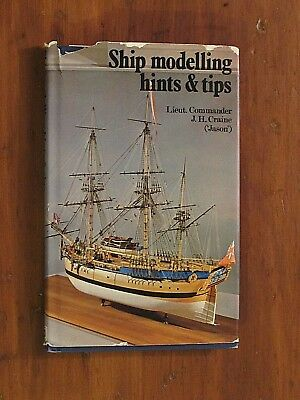 SHIP MODELLING HINTS & TIPS by J.H. Craine HB w/DJ 1973.
