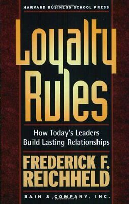Loyalty Rules: How Today's Leaders Build Lasting Relationships By Frederick F R