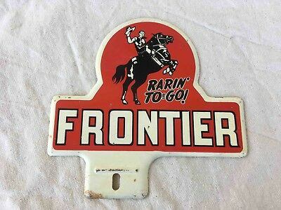 Vintage Frontier Gasoline Rarin' To Go Advertising License Plate Topper