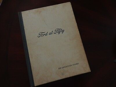 FORD AT FIFTY Ford Motor Company 50th Anniversary Book 1903-1953 Photos & Story