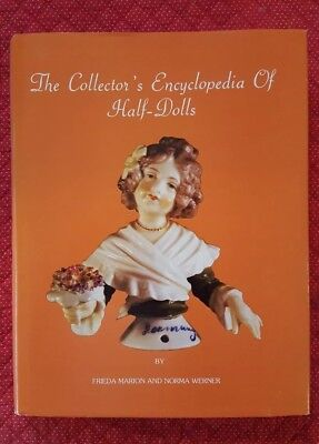 The Collector's Encyclopedia of Half Dolls by Norma Werner and Frieda Marion