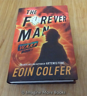 The Forever Man by Eoin Colfer ~ WARP: Book 3 ~ NEW Hardcover