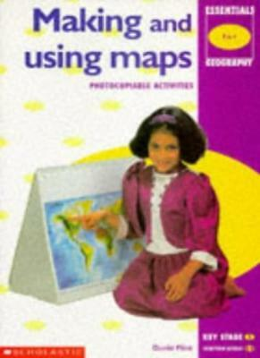 Making and Using Maps (Essentials Geography) By David Flint