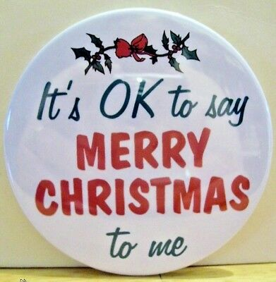 "Two 2 1/4"" button that says ""It's OK to Say Merry Christmas to Me"""