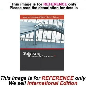 Statistics for Business and Economics by James Cochran, 13th edition (ISE)