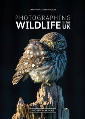 Photographing Wildlife in the UK Where and How to Take Great Wi... 9780992905125