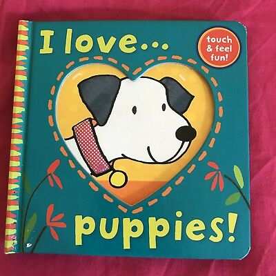 I Love Puppies - Sensory Baby Book - Touch And Feel Fun