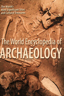 The World Encyclopedia of Archaeology: The World's Most Significant Sites and Cu