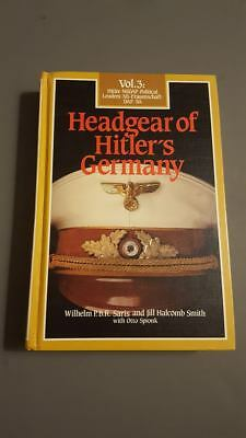 Headgear of Hitler's Germany Volume 3 by Wilhelm Saris and Jill Smith