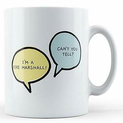 Can/'t You Tell? Printed Mug I/'m A Fire Marshall