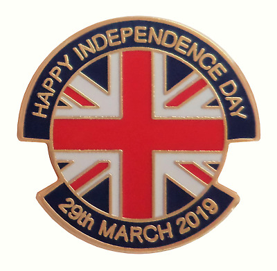 BREXIT Happy Independence Day 28th March 2019 Pin Badge