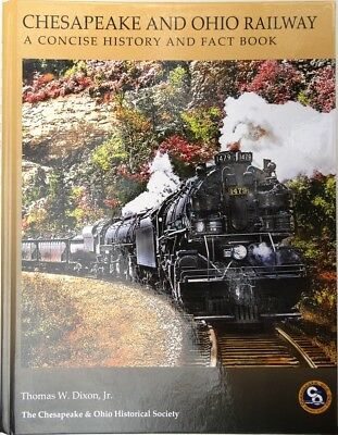 The Chesapeake & Ohio Railway A Concise History and Fact Book