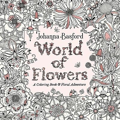World of Flowers A Coloring Book by Johanna Basford Paperback NEW