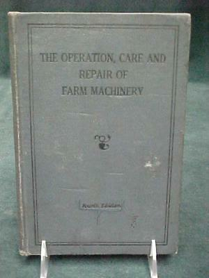 JOHN DEER The OPERATION CARE & REPAIR of FARM MACHINERY 4TH EDITION NICE COND