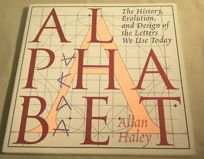 Alphabet : The History, Evolution, and Design of the Letters We Use Today