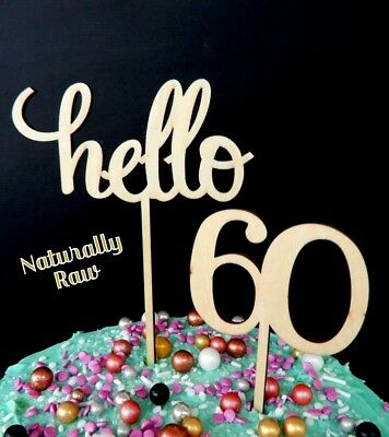 SAY Hello 60 RAW NATURAL TIMBER 60TH AGE HAPPY BIRTHDAY CAKE TOPPER DECORATION