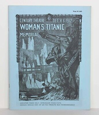 WOMAN'S TITANIC MEMORIAL Century Theatre Dec 6 1912 - Titanic Historical Society