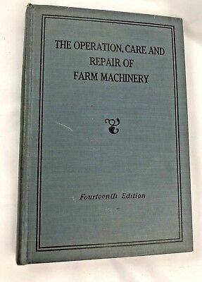 The Operation, Care And Repair Of Farm Machinery, John Deere, 14th Edition