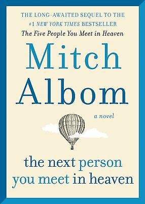 The Next Person You Meet in Heaven The Sequel to The Five People You Meet in Hea