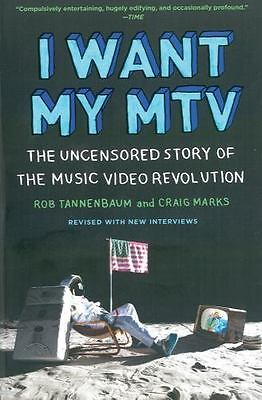 I Want My MTV: The Uncensored Story of the Music Video Revolution by Tannenbaum