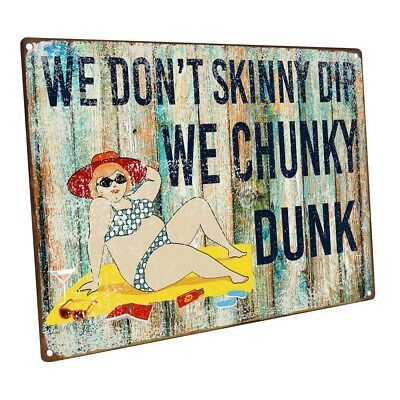 We Don't Skinny Dip We Chunky Dunk Metal Sign; Wall Decor for Porch, Patio